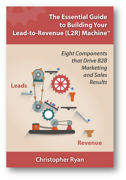 The Essential Guide to Building Your Lead-to-Revenue (L2R) Machine
